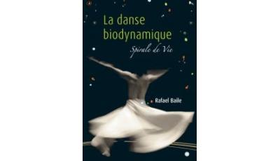 Danse biodynamique (La)  par Rafael BAILE