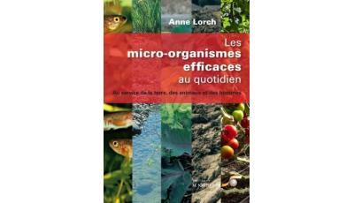 Micro-organismes efficaces au quotidien - EM (Les) par Anne LORCH