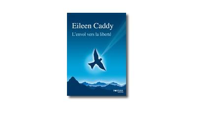 Envol vers la liberté (L') - (Eileen Caddy)