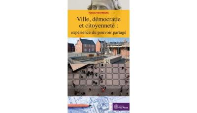 Ville, démocratie et citoyenneté: expérience du pouvoir partagé