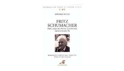 Fritz SCHUMACHER, précurseur d'une économie non violente