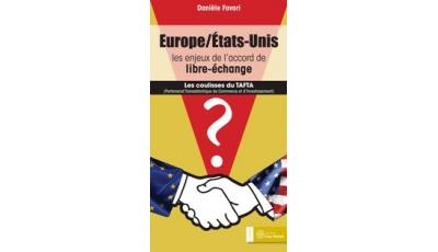 Europe / États-Unis : les enjeux de l'accord de libre-échange par Danièle FAVARI