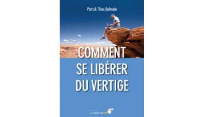 Comment se libérer du vertige par Patrick Thias BALMAIN