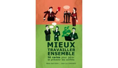 Mieux travailler ensemble par Marie-José  GAVA, Jean-Luc  CHAVANIS