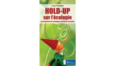 Hold-up sur l'écologie