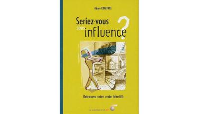 Seriez-vous sous influence ?