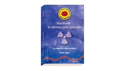 Nucléaire : la démocratie bafouée par Didier ANGER