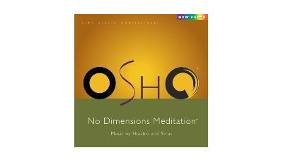 Osho No Dimensions Meditation par  OSHO