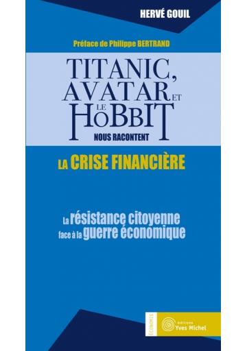 Titanic, Avatar et Le Hobbit nous racontent la crise financière