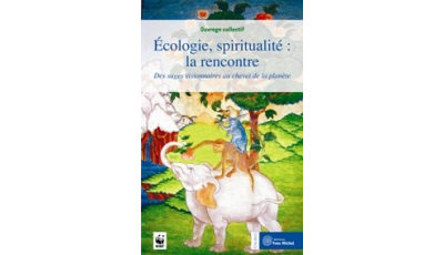 Ecologie, spiritualité : la rencontre