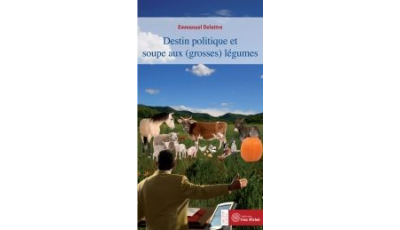 Destin politique et soupe aux (grosses) légumes