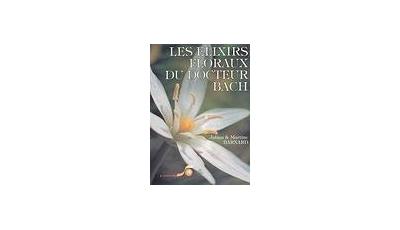 Les élixirs floraux du Dr Bach