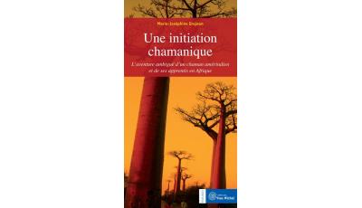 Initiation chamanique (Une) par Marie-Joséphine  GROJEAN
