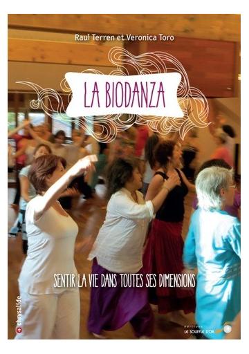 Biodanza : sentir la vie dans toutes ses dimensions (La)