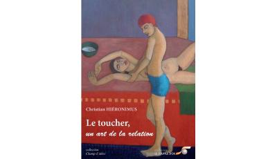 Toucher, un art de la relation (Le) par Christian HIERONIMUS