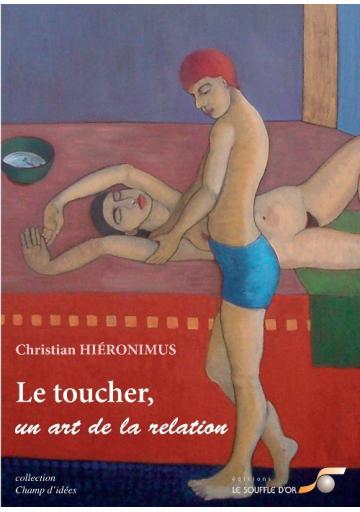 Toucher, un art de la relation (Le)