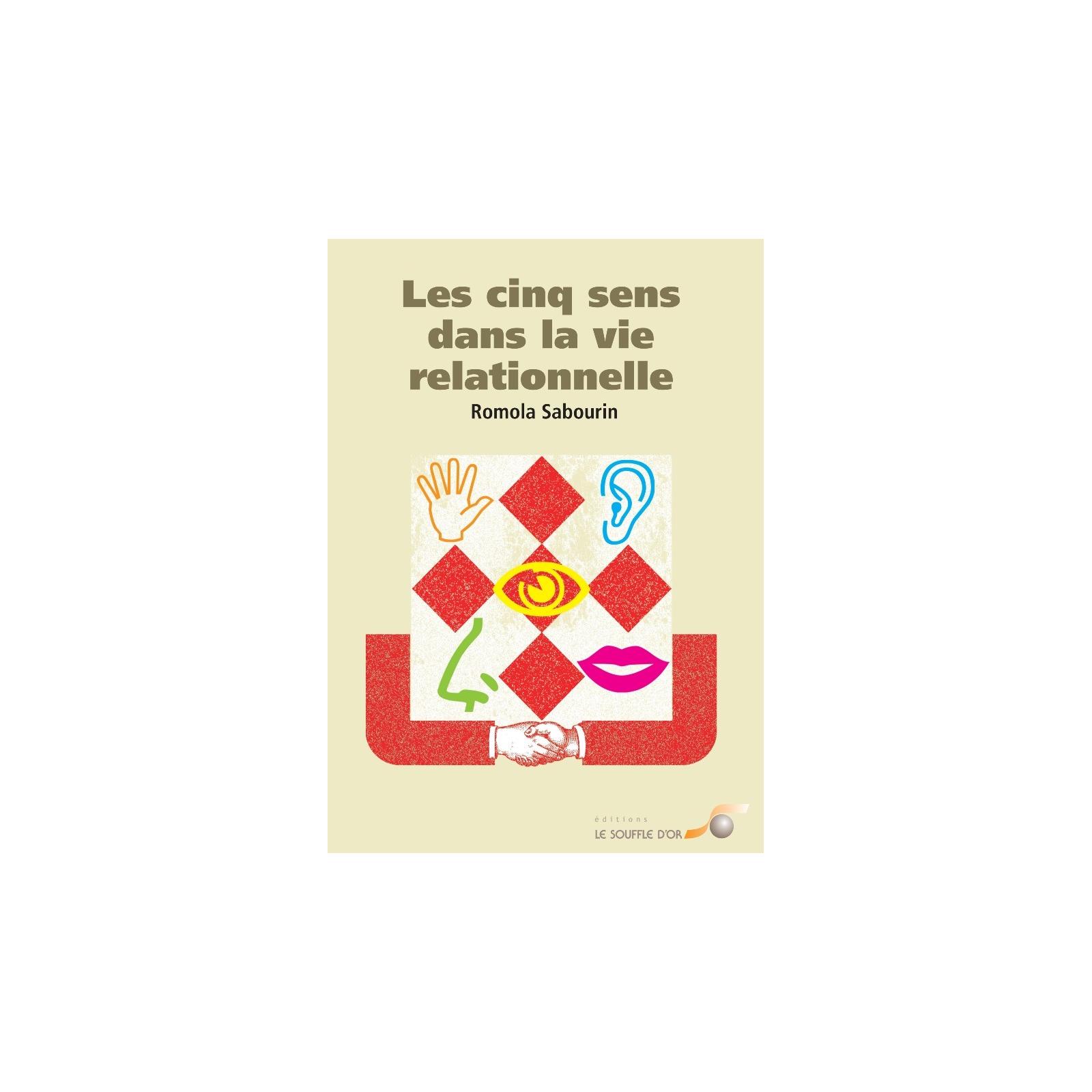 Cinq sens dans la vie relationnelle (Les)