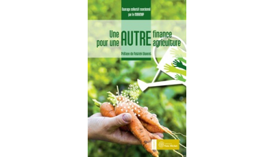 Autre finance pour une autre agriculture (Une) par  MIRAMAP