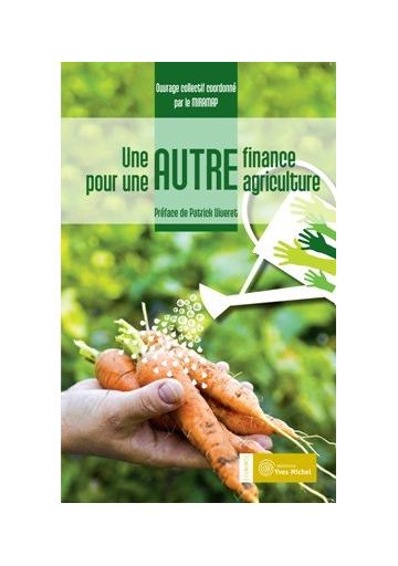 Autre finance pour une autre agriculture (Une)
