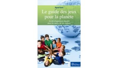 Guide des jeux pour la planète (Le)  par Pascal CARRÉ