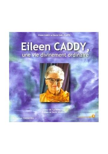 Eileen CADDY, une vie divinement ordinaire