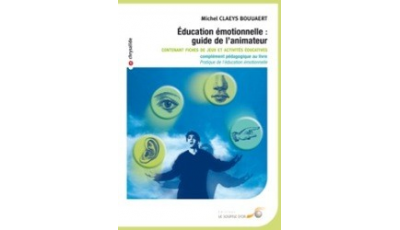 Education émotionnelle : guide de l'animateur (version PDF) par Michel CLAEYS BOUUAERT