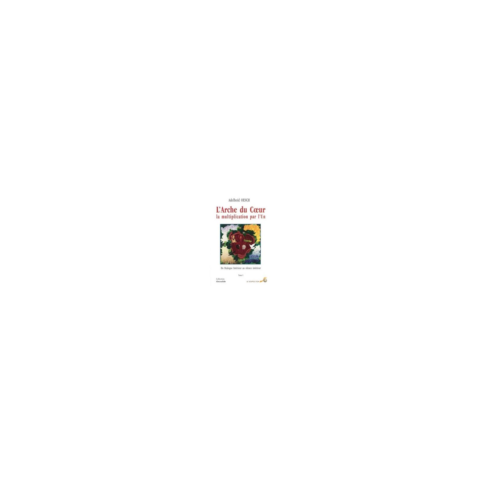 Arche du Coeur, la multiplication par l'Un (L') - Tome 1