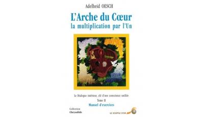 Arche du Coeur, la multiplication par l'Un (L') - Tome 2
