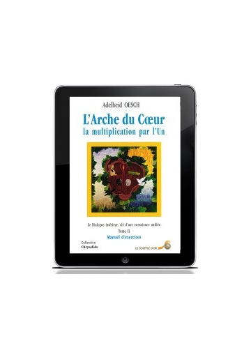 Arche du Coeur, la multiplication par l'Un (L') - Tome 2 (ebook)