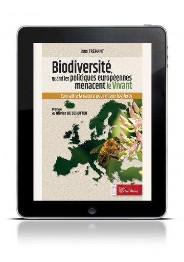 Biodiversité, quand les politiques européennes menacent le vivant (Ebook)