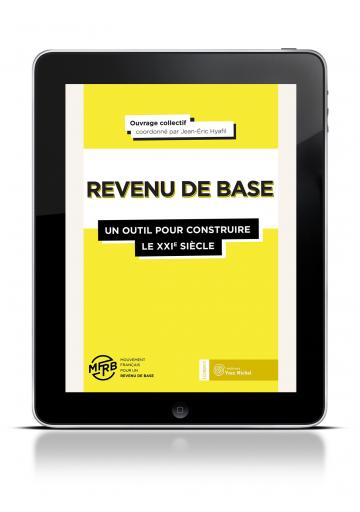Revenu de base (Le) : un outil pour construire le XXIe siècle (Ebook)