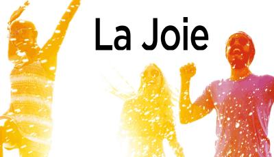 La Joie : comment la vivre au quotidien