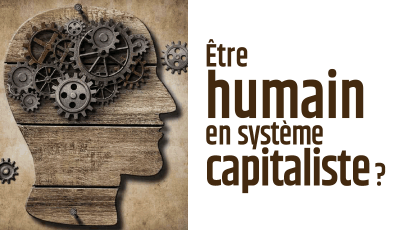 Être humain en système capitaliste ?