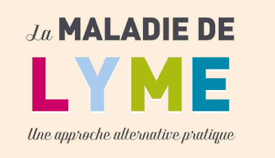 Maladie de Lyme : une approche alternative pratique (La)