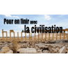 Pour en finir avec la civilisation