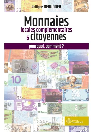 Monnaies locales complémentaires  et citoyennes : pourquoi, comment ? (3ème édition)