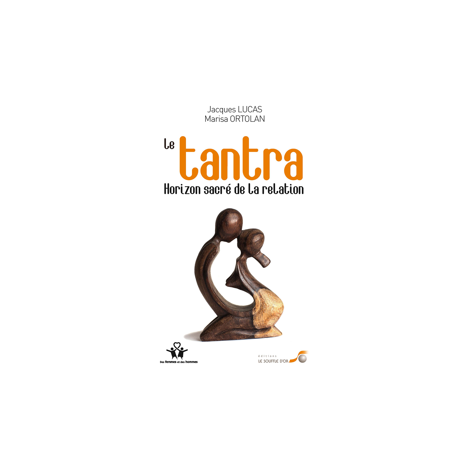 Tantra, horizon sacré de la relation (Le)