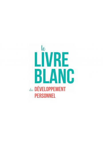 Le livre blanc du développement personnel
