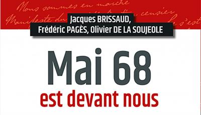 Mai 68 est devant nous par Olivier DE LA SOUJEOLE, PAGÈS Frédéric, Jacques BRISSAUD