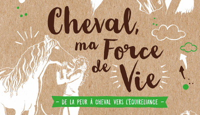 Cheval, ma force de vie par Anne Thiebauld