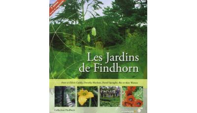 Les Jardins de Findhorn par Eileen CADDY,  Communauté de FINDHORN