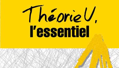 Théorie U : l'essentiel