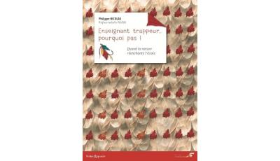 Enseignant trappeur, pourquoi pas ! (Ebook)