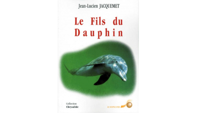 Fils du dauphin (Le) par Jean-Lucien JACQUEMET