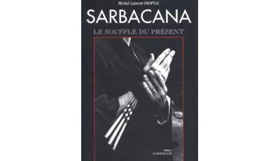Sarbacana par Michel-Laurent DIOPTAZ