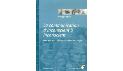 La communication d'inconscient à inconscient