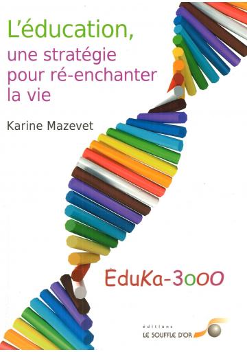L'éducation, une stratégie pour ré-enchanter la vie