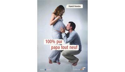 100% pur papa tout neuf par Franck FERREIRA