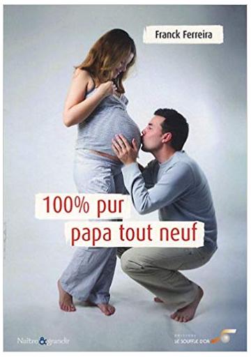 100% pur papa tout neuf