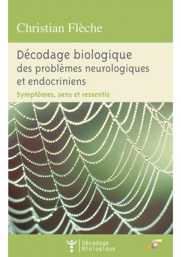 Décodage biologique des problèmes neurologiques et endocriniens